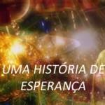 UMA HISTÓRIA DE ESPERANÇA
