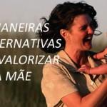 6 MANEIRAS ALTERNATIVAS DE VALORIZAR SUA MÃE (PPS)