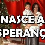 NASCE A ESPERANÇA (Clipe de Natal)