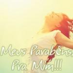 MEUS PARABÉNS…PRA MIM!!!