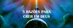 5-razoes-para-crer-em-deus