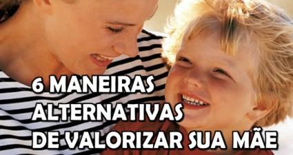 6-maneiras-alternativas-de-valorizar-sua-mae