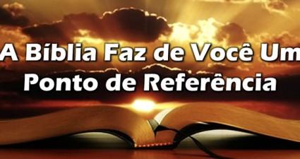 a-biblia-faz-de-voce-um-ponto-de-referencia