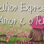 A MELHOR EXPRESSÃO DO AMOR É O TEMPO (VÍDEO)
