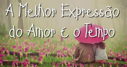 a-melhor-expressao-do-amor-e-o-tempo-video