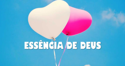 amor-essencia-de-deus-video