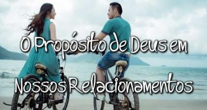 o-proposito-de-deus-em-nossos-relacionamentos