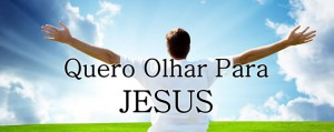quero-olhar-para-jesus
