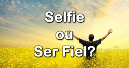selfie-ou-ser-fiel