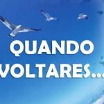 QUANDO VOLTARES (PPS)