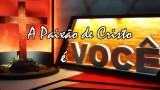 a-paixao-de-cristo-e-voce-pastor-ivan-saraiva-semana-santa-2015