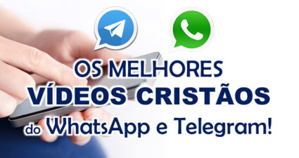 melhores-videos-cristaos-whatsapp-telegram