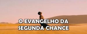 o-evangelho-da-segunda-chance