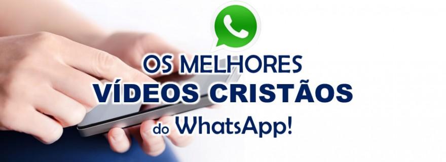 os-melhores-videos-cristaos-do-whatsapp-para-baixar
