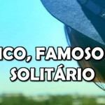 RICO, FAMOSO E SOLITÁRIO