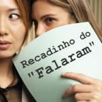 """RECADINHO DO """"FALARAM"""""""